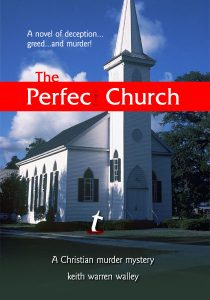 The Perfect Church by Christian Fiction Author Keith Walley